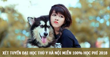 Trường đại học Thú Y Hà Nội miễn 100% học phí năm học 2018